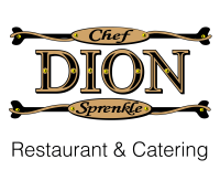 Chef Dion Sprenkle Restaurant and Catering