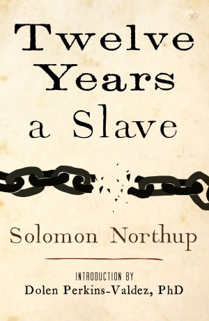 "Read This: ""Twelve Years a Slave"" by Solomon Northrup, (Atria/37 Ink, 2013), $15, 305 pages - Courtesy photo"