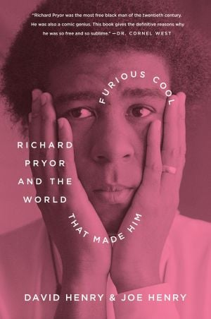 "Read This: ""Furious Cool: Richard Pryor and the World that Made Him"" by David Henry and Joe Henry (Algonquin Books of Chapel Hill, 2013) $25.95, 400 pages - Courtesy photo"