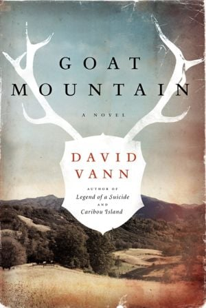 "Read This: ""Goat Mountain"" by David Vann (Harper, 2013), $25.99, 304 pages - Photo by Courtesy Photo"