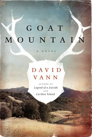 "Read This: ""Goat Mountain"" by David Vann (Harper, 2013), $25.99, 304 pages - Courtesy photo"