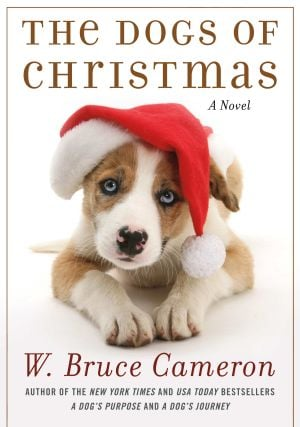 "Read This: ""The Dogs of Christmas"" by W. Bruce Cameron (Forge, 2013), $15.99, 238 pages"