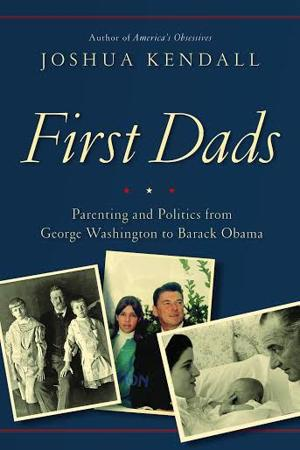 As dads, some presidents were distant, some were real duds