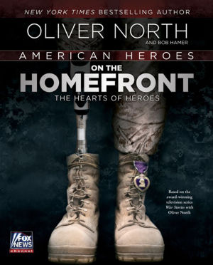 "Oliver North's Latest Book, ""American Heroes: On The Homefront."""