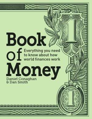 "Read This: ""The Book of Money"" by Daniel Conaghan and Dan Smith (Firefly Books 2013), $29.95, 256 pages"