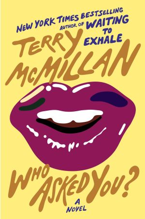 "Read This: ""Who asked You?"" by Terry McMillan (Viking 2013), $29.50, 383 pages - Courtesy photo"