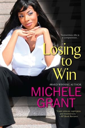 "Read This: ""Losing to Win"" by Michele Grant, (Kensington Dafina, 2013), $14, 288 pages. - Courtesy photo"