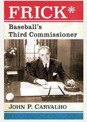 Biography documents important role Ford Frick played in baseball history