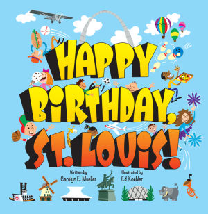 Happy Birthday, St. Louis!