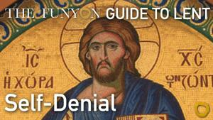 The Funyon Guide to Lent - Self-Denial