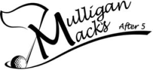 Mulligan Macks After 5