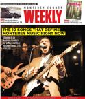Issue March 12, 2015: The 10 Songs That Define Monterey Music Right Now.