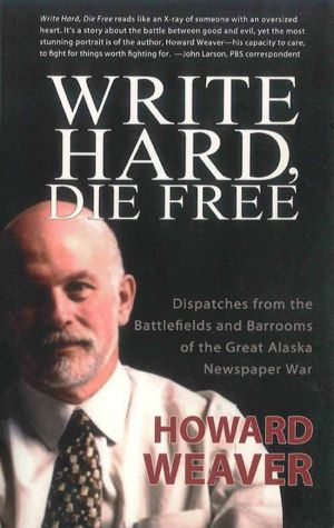 Weaver offers vivid account of Anchorage newspaper wars