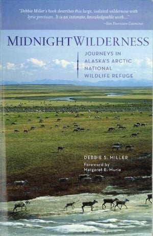Miller revisits classic memoir of Arctic National Wildlife Refuge