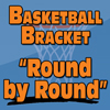 "2015 March Mayhem Basketball Bracket Contest ""Round by Round"""