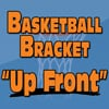 "2015 March Mayhem Basketball Bracket Contest ""Up Front"""