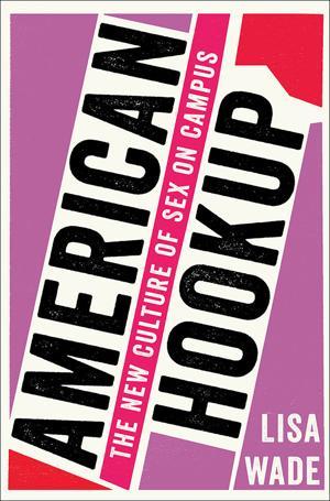 book reviews lisa wade american hookup