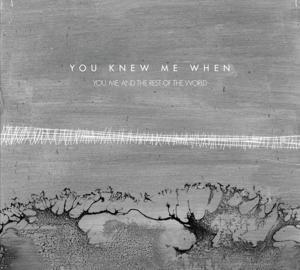 You Knew Me When album