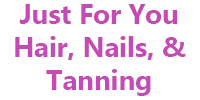 Just For You Hair, Nails, & Tanning