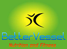 Bettervessel Nutrition and Fitness, Inc.