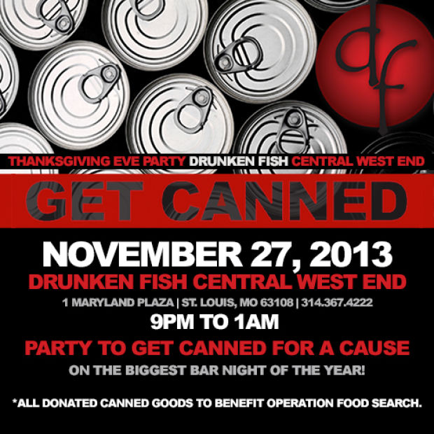 Get canned for a cause at the thanksgiving eve party at for Drunken fish central west end