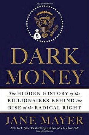 'Dark Money': when limited government means big profits