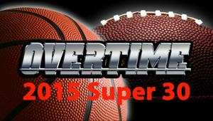 Overtime: 2015 Super 30 football players