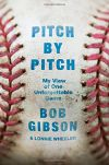 'Pitch by Pitch' by Bob Gibson
