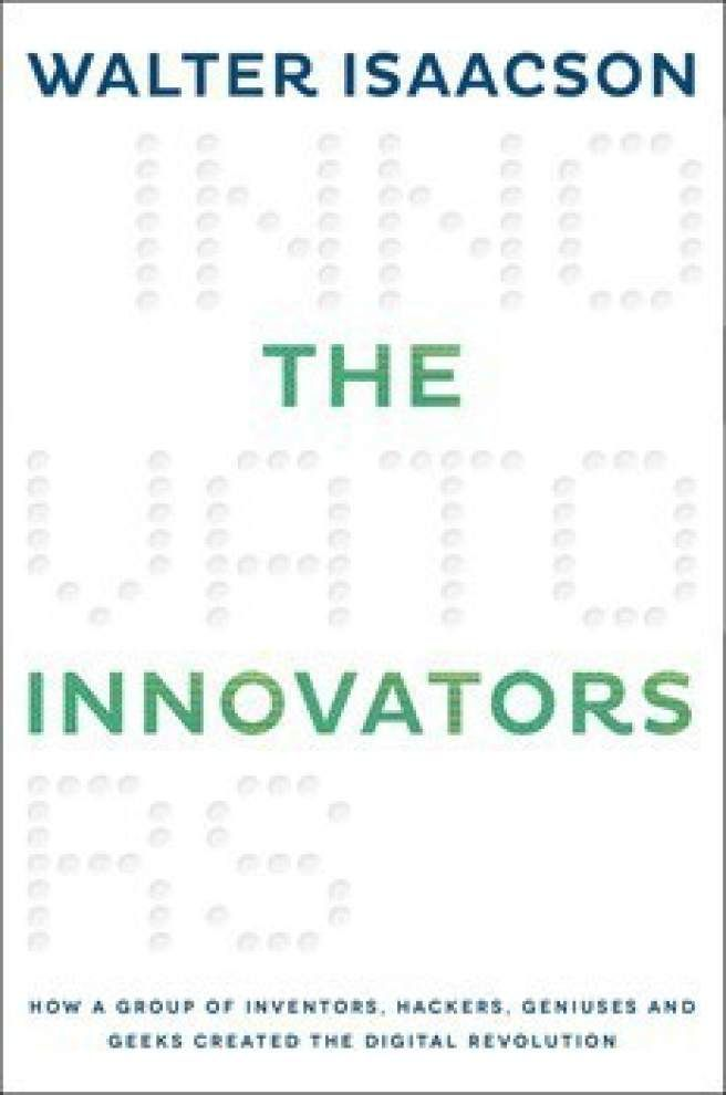 Creativity is a team sport, Walter Isaacson finds in his bestseller on the digital revolution _lowres