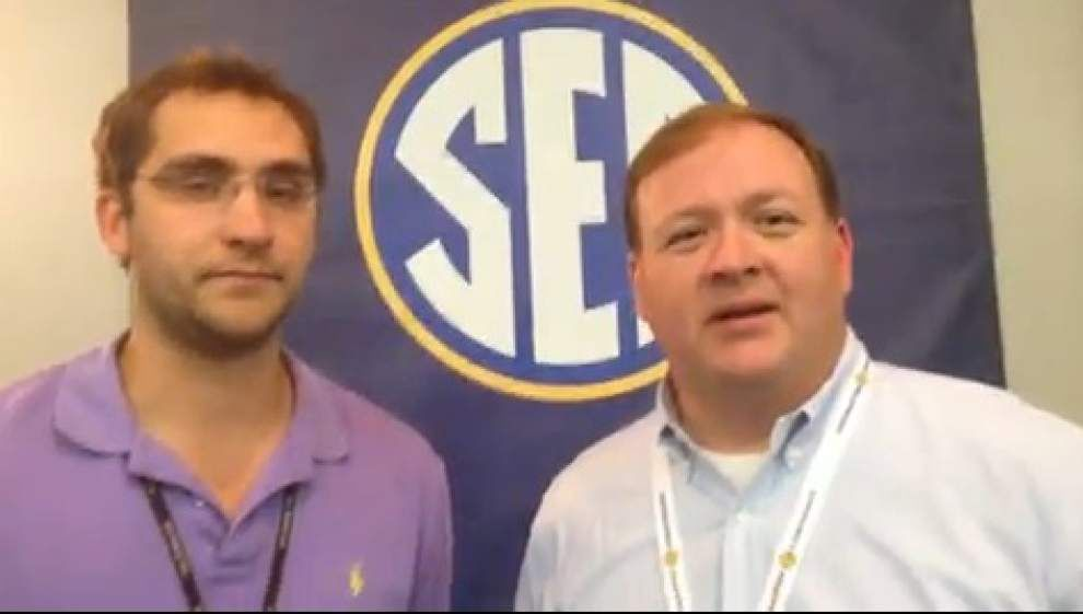 Video: Advocate sports writers Dellenger, Rabalais wrap up SEC Media days _lowres