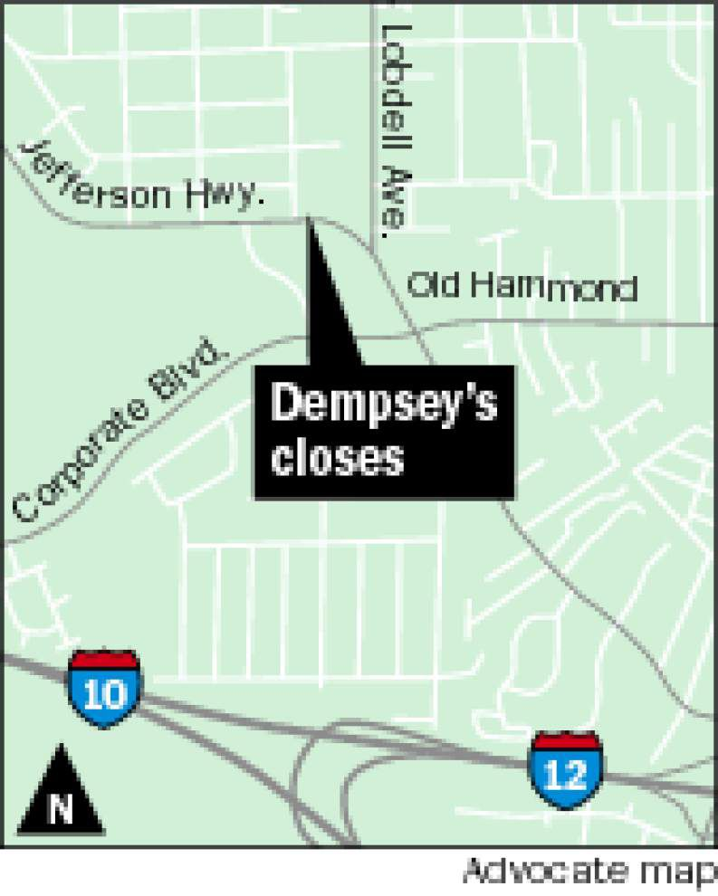 Dempsey's closes Jefferson Highway location _lowres