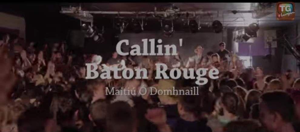 'Callin' Baton Rouge' inspires the Irish _lowres