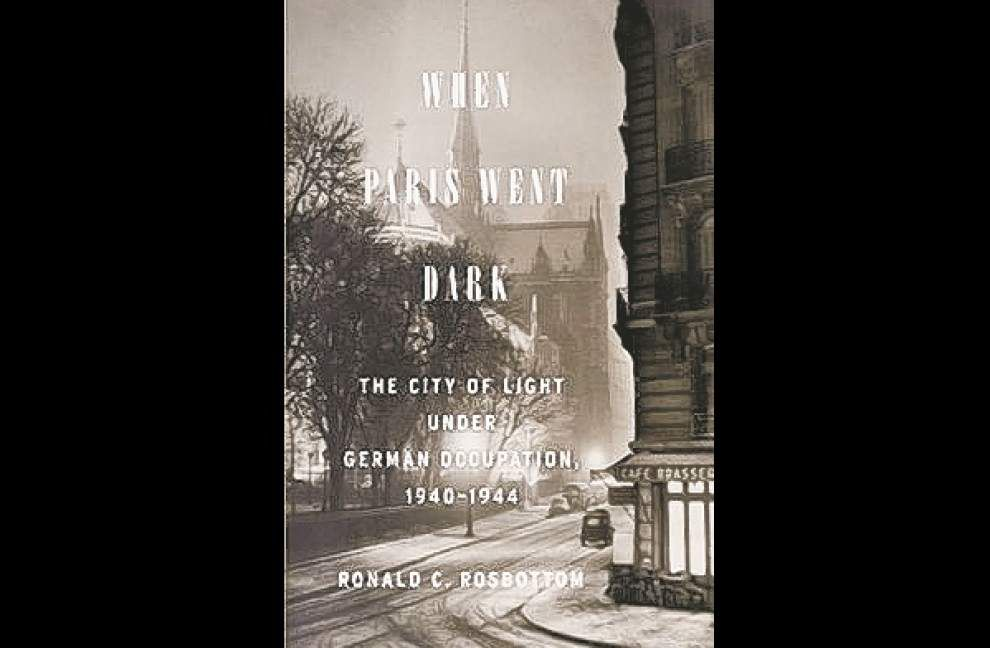Dark days in Paris   Author recalls Germans' seize, difficult decisions for Parisians _lowres