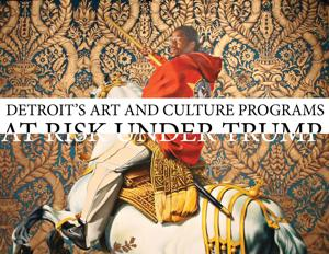 Detroit's art and culture programs at risk under Trump