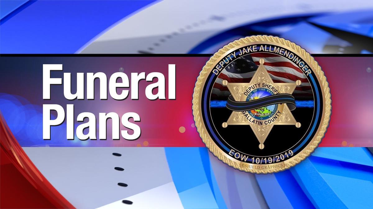 Funeral arrangements for fallen Gallatin County Sheriff's Deputy Jake Allmendinger