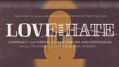 """""""Love Not Hate"""" gathering in Whitefish Saturday"""