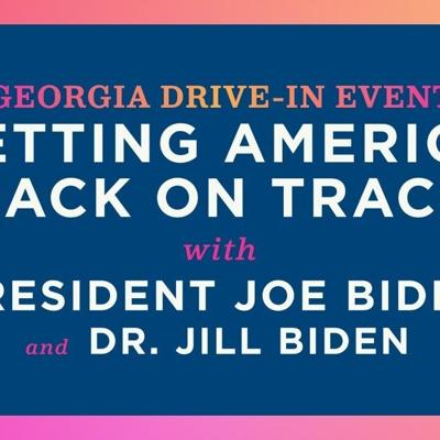 President Biden and Dr. Biden Drive-In Rally in Georgia to Celebrate 100 Days