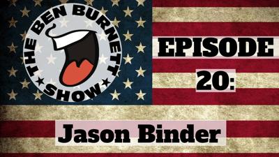 Ben Burnett Show Jason binder