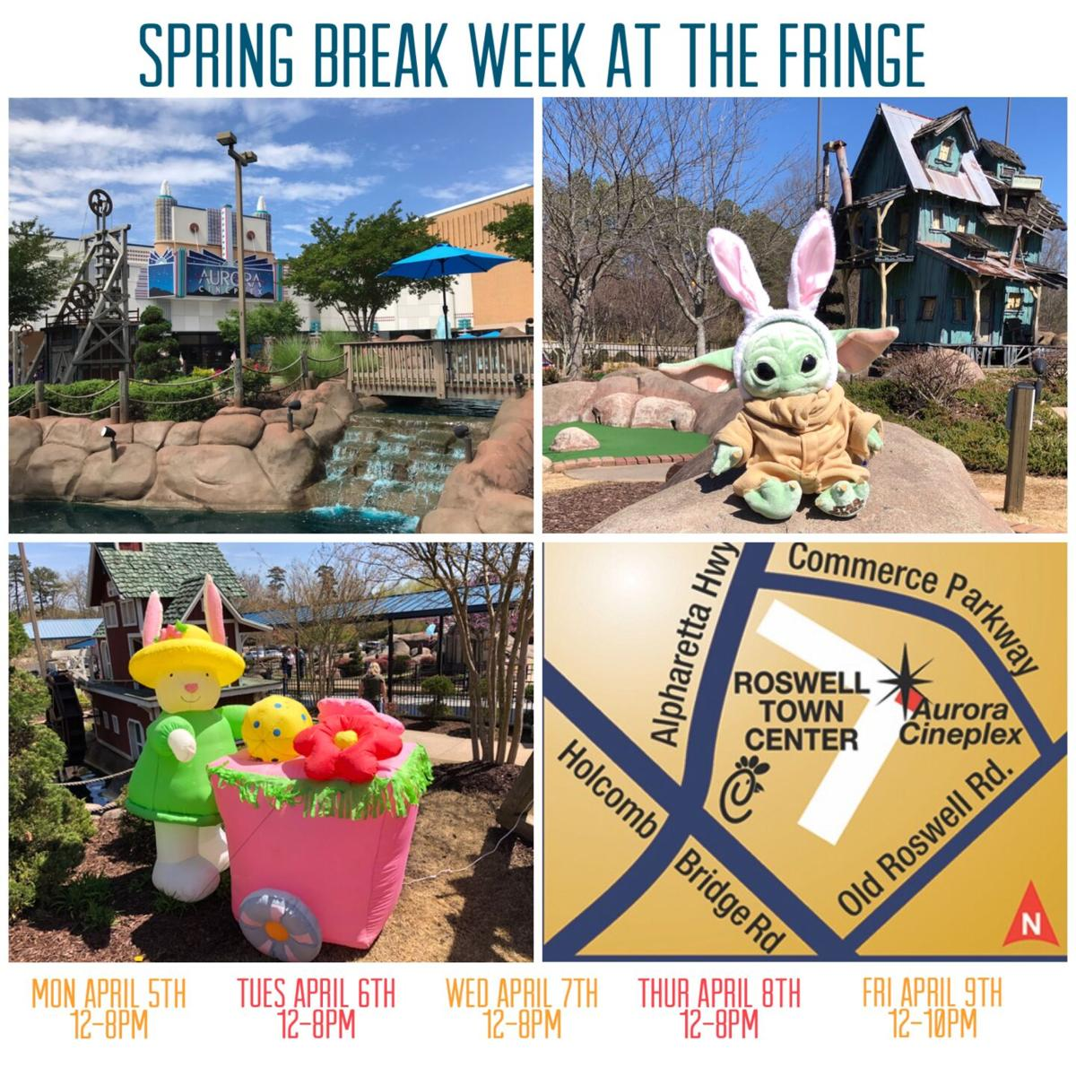 Spring Break Week at The Fringe