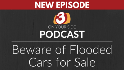 3 ON YOUR SIDE PODCAST: Flooded Cars