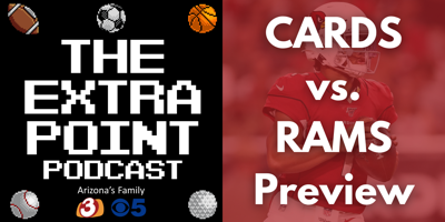 Extra Point Podcast: Cards vs Rams