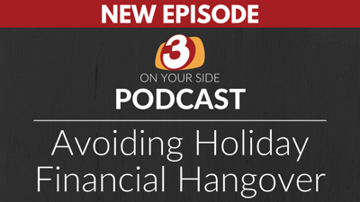 3 ON YOUR SIDE PODCAST Holiday Financial Hangover