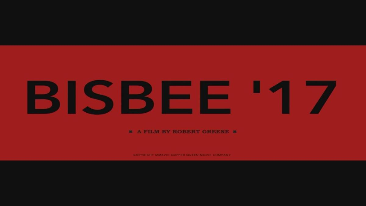 Documentary Bisbee '17 opens in local theaters