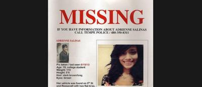 Adrienne Salinas disappeared in June of 2013 after crashing her car and calling for a cab. Her body was found two months later in an Apache Junction wash.