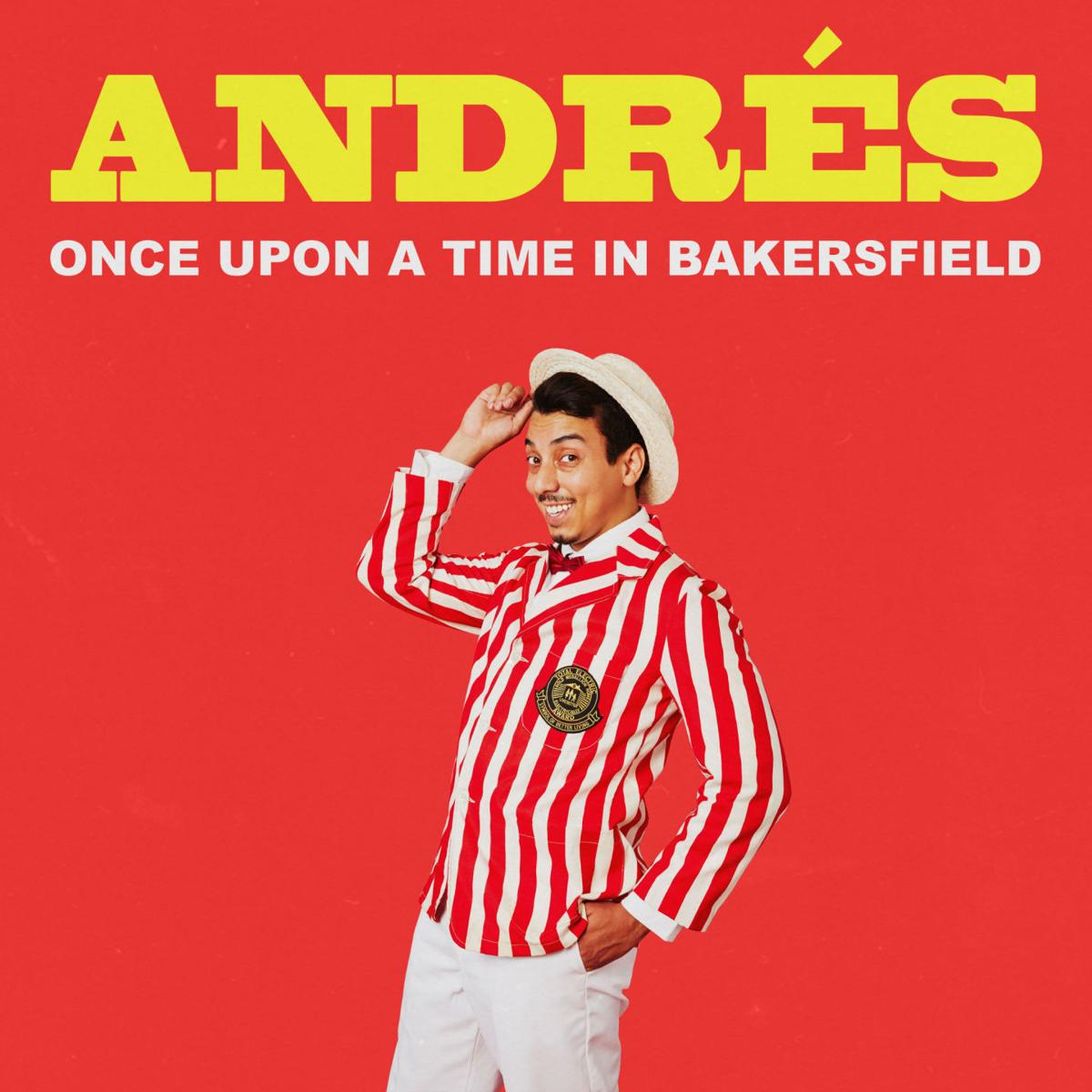 andres once upon a time in bakersfield