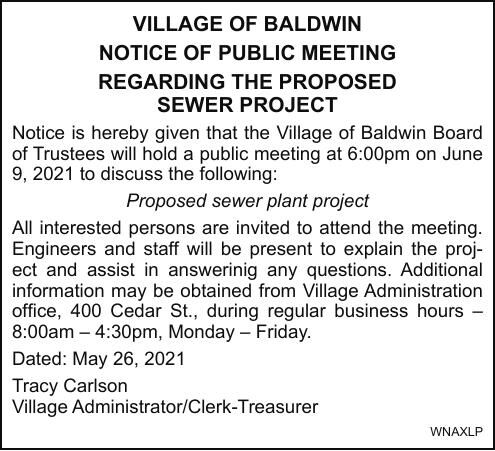 VILLAGE OF BALDWIN NOTICE OF PUBLIC MEETING REGARDING THE PROPOSED SEWER PROJECT