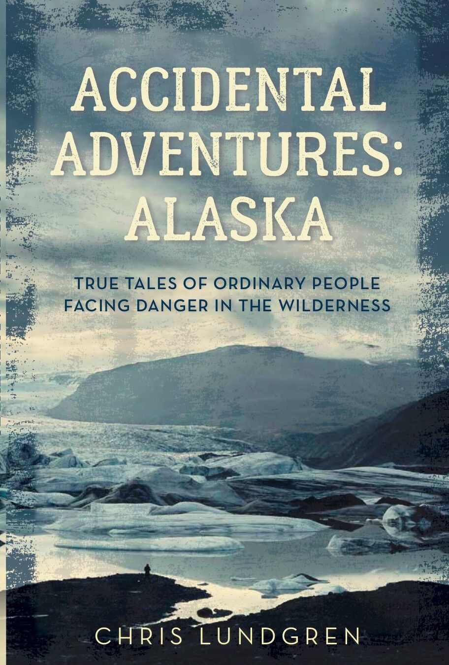 accidental adventures: alaska book cover
