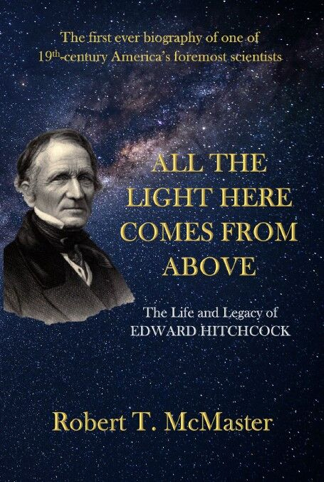 'All the Light Here Comes from Above: The Life and Legacy of Edward Hitchcock'