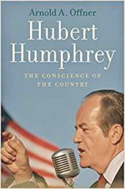 Hubert Humphrey biography is insightful, readable