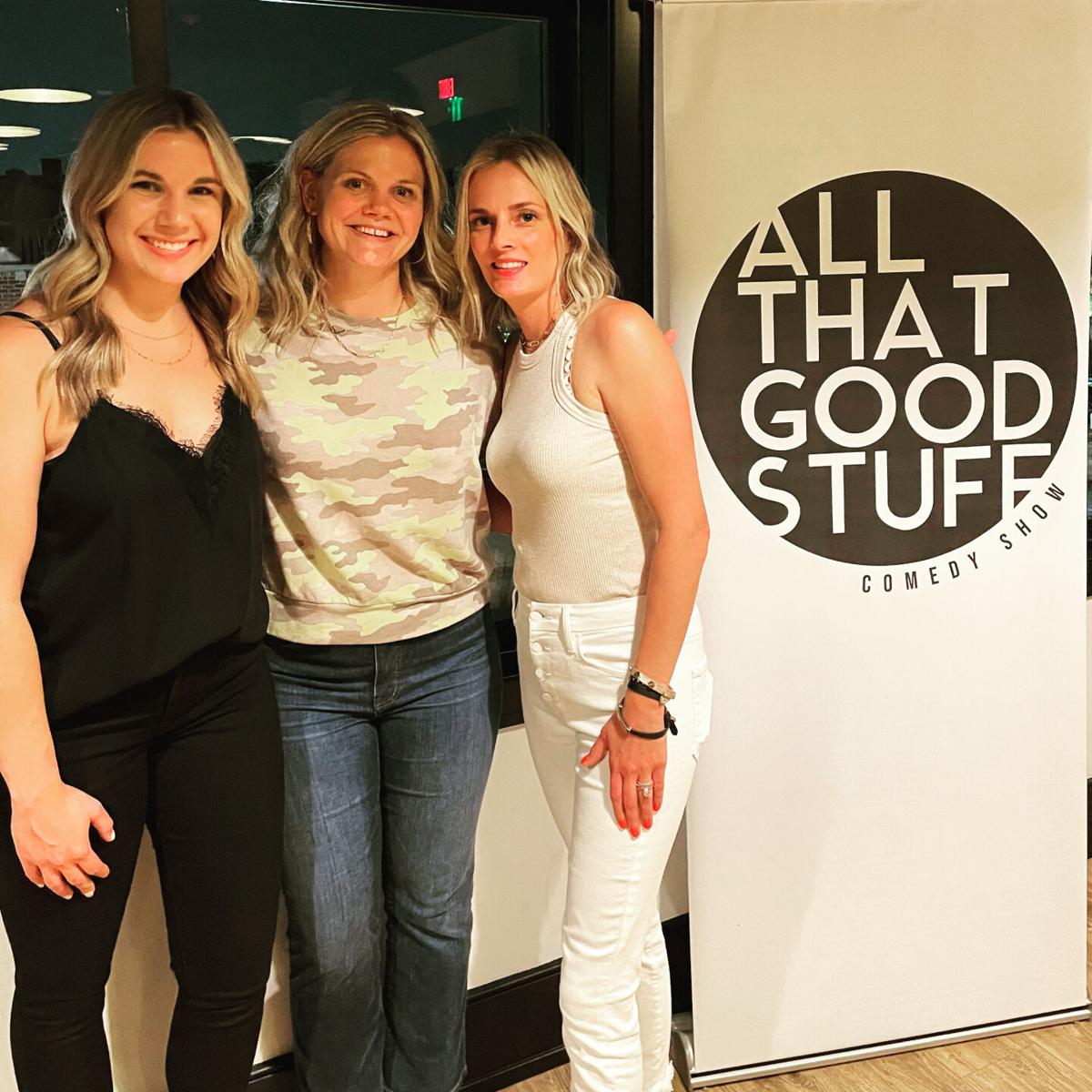 all that good stuff 12 Mary Kate Beck, Bridget McGuire and Maggie DePalo